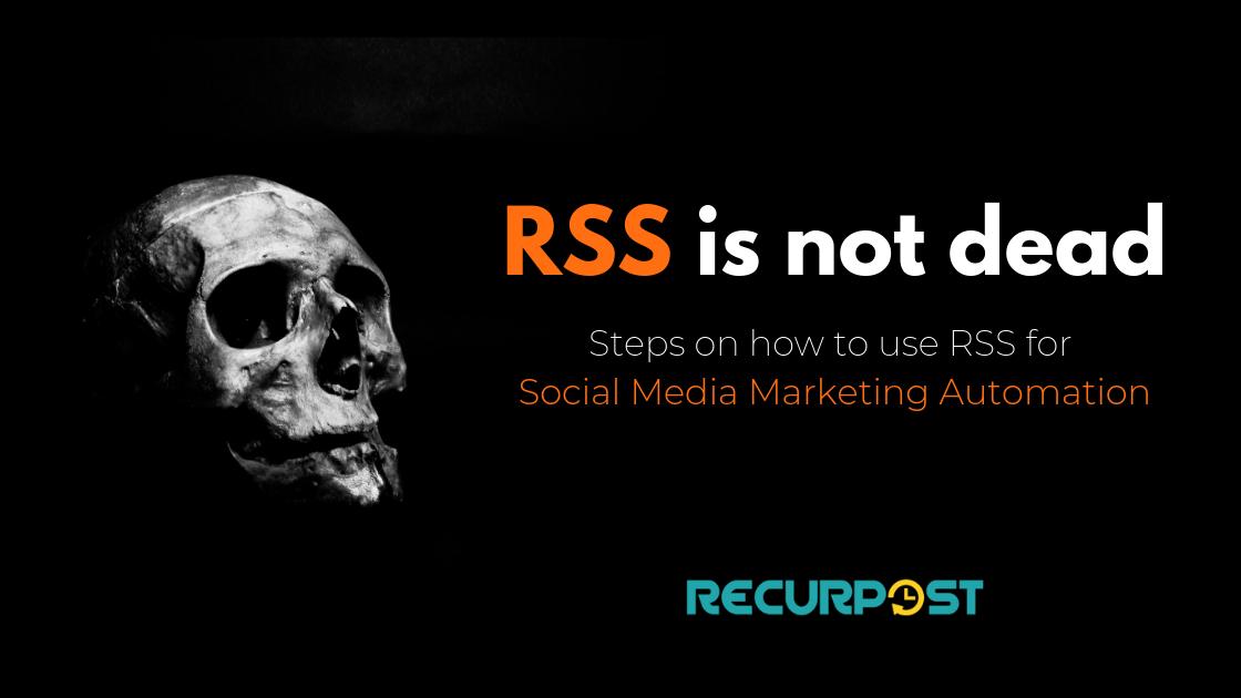 Use RSS for Social Media Marketing - social media scheduler